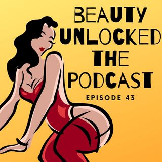 EP - 43 - What are Western Beauty Standards doing to women around the world?