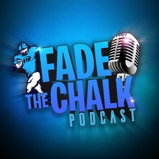 Fade the Chalk - Ep 4- Quarterback Position Preview with Anthony Amico