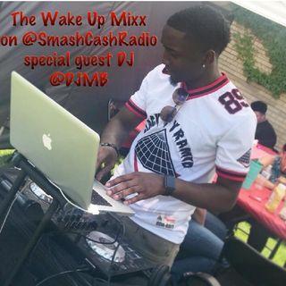 #SmashCashRadio Presents- Wake Up Mixx Feb.12th 2019