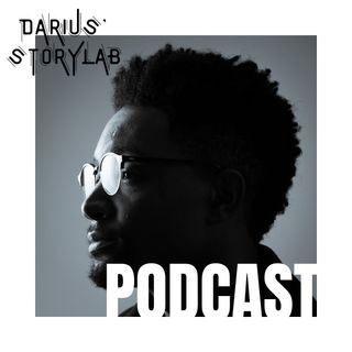 Episode I: Welcome to Darius' StoryLAB Podcast!