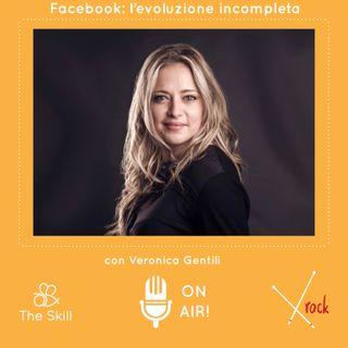 Skill Rock - Facebook: i limiti di un'evoluzione incompleta, con Veronica Gentili