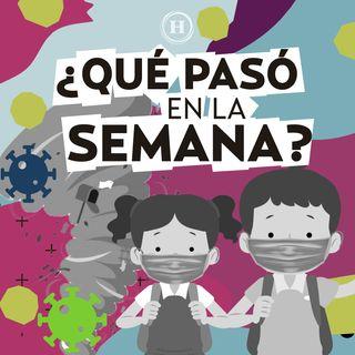 SEP: Regreso a clases incierto y Hanna resurge Virgen de Guadalupe en el resumen semanal de noticias