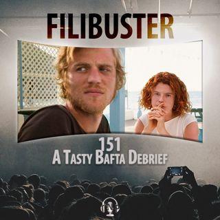 151 -  A Tasty BAFTA Debrief