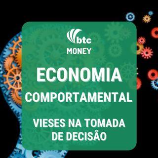 Economia Comportamental e Investimentos: Heurísticas e Vieses na Tomada de Decisão | BTC Money #60