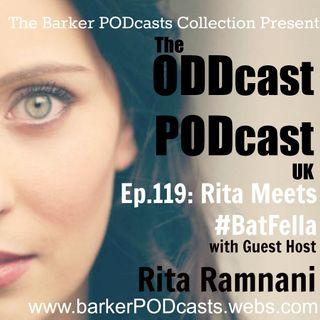 Ep119 - Rita Meets #BatFella