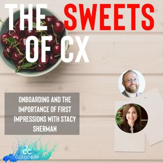 Episode 19: Onboarding and the Importance of First Impressions with Customers and Employees with Stacy Sherman