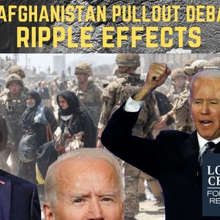 Ep 45 - Deep Dive: Ripple Effects from the #Afghanistan Pullout Debacle
