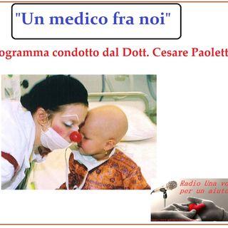 """NUOVA Rubrica: """"UN MEDICO FRA NOI"""" conduce  Dott. Cesare Paoletti"""
