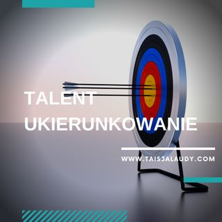 Talent Ukierunkowanie (Focus) -  Test GALLUPa, Clifton StrengthsFinder 2.0