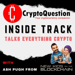 Inside Track with Ash Pugh from New Kids on the Blockchain
