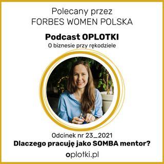 23_2021 Dlaczego pracuję jako SOMBA mentor