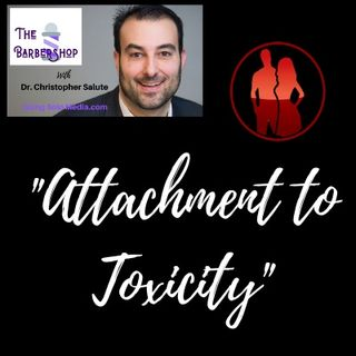 Attachment to Toxicity