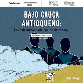 Bajo Cauca antioqueño: la crisis humanitaria que no da espera