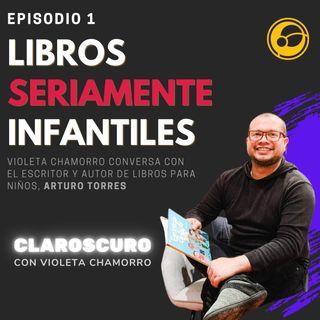 Libros seriamente infantiles | Episodio 1 Violeta Chamorro y Arturo Torres