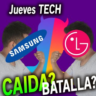El Kachorro Blogs - Samsung y LG a la batalla - 20190829