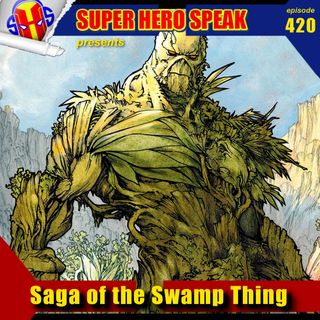 #420: Saga of the Swamp Thing
