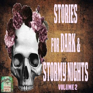 Stories for Dark and Stormy Nights | Volume 2 | Podcast E151