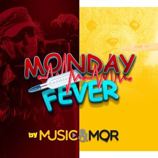 Music & MOR - MONDAY FEVER del 19 Aprile 2021