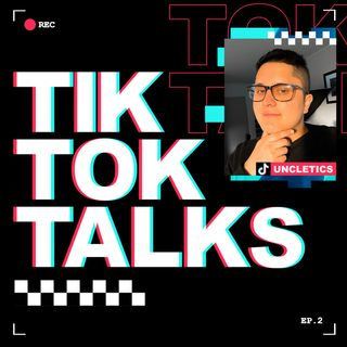 Ep. 2: Uncle Tics puts the Tik in TikTok