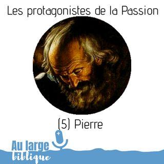 #145 Les protagonistes de la Passion (5) Pierre