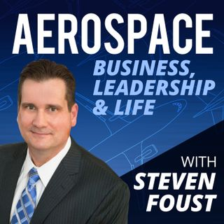 Aerospace Business, Leadership & Life