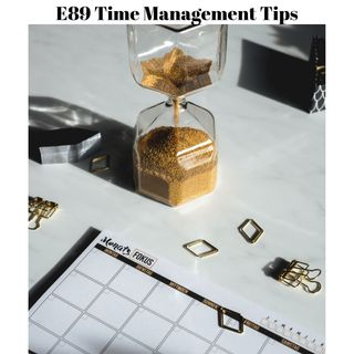 E89 Time Management Tips