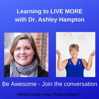 Learning to LIVE MORE with Dr. Ashley Hampton