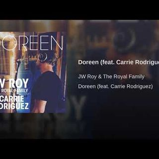 JW Roy & The Royal Family - Doreen feat Carrie Rodriguez