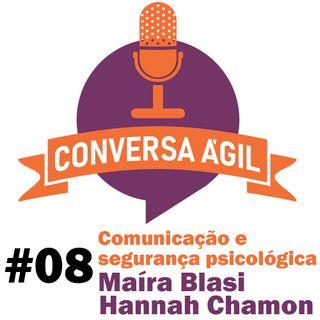 #08 - Comunicação e segurança psicológica com Maíra Blasi e Hannah Chamon