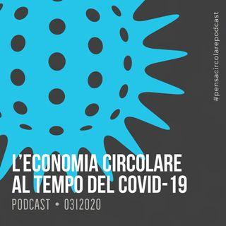 Puntata 2 - Economia Circolare al tempo del Coronavirus (COVID-19) • 24.03.2020