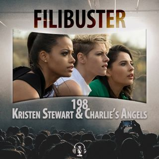 198 - Kristen Stewart and Charlie's Angels
