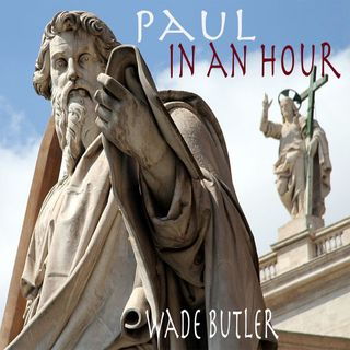Saint Paul in an Hour - His Letters