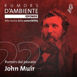 John Muir – L'uomo che salvò lo Yosemite
