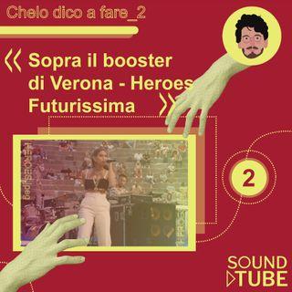 #28.2 Sopra il booster di Verona - Heroes Futurissima