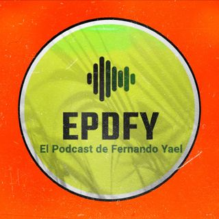 El Podcast de Fernando Yael