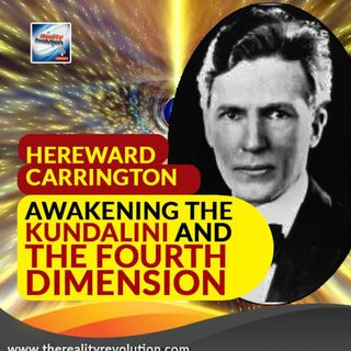 Hereward Carrington On The Kundalini And The Fourth Dimension