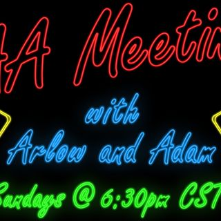 AA Meeting with Arlow and Adam - Episode 34