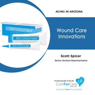 10/15/17: Scott Spicer with Stratpharma | Wound Care Innovations | Aging In Arizona with Presley Reader from ComForCare Phoenix