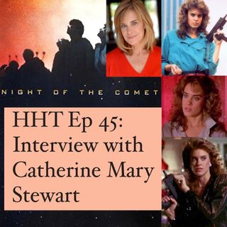 "Ep 45: Interview w/Catherine Mary Stewart from ""Night of the Comet"""