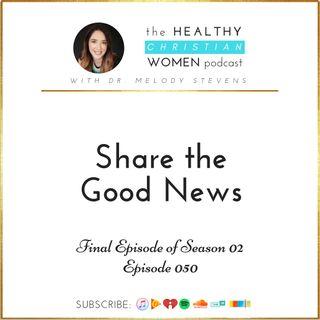 S02 E050: Share The Good News!