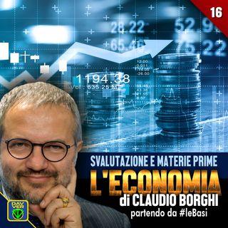 16 - SVALUTAZIONE E MATERIE PRIME: l'Economia di Claudio Borghi partendo da #leBasi