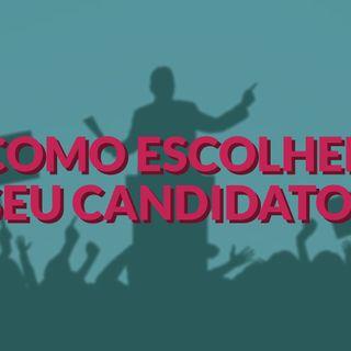 #81 - Como escolher seu candidato?