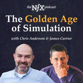 The Golden Age of Simulation with Chris Anderson & James Currier