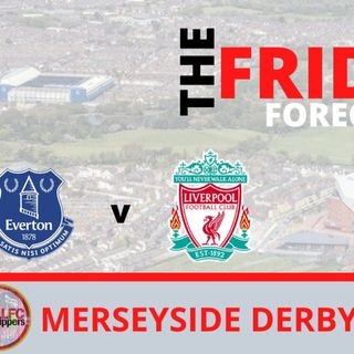 Merseyside Derby | Friday Forecast