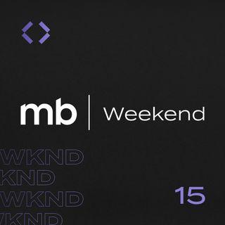 MB Weekend #15 | Semana de volatilidade e os impactos nos investimentos