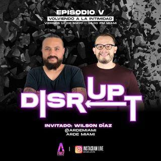 Disrupt Episodio 5 Volviendo a la intimidad