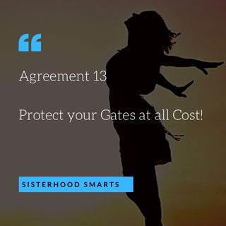 Agreement 13: Protect your Gates at all cost!