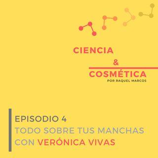 Episodio 4: Todo sobre tus manchas con Verónica Vivas de Cosmética Real