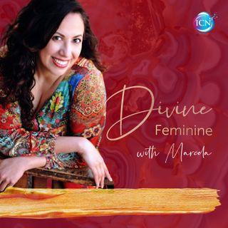 Divine Feminine with Marcela