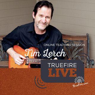 Tim Lerch - Jazz Blues Pathways Guitar Lessons, Performance, & Interview